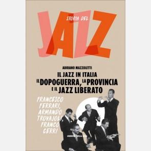 Il Dopoguerra, la provincia e il jazz liberato