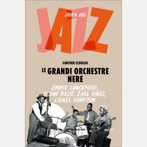 Le grandi orchestre nere (Jimmie Lunceford, Count Basie, Ear...