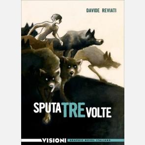 Davide Reviati - Sputa tre volte