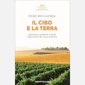 Piero Bevilacqua, Il cibo e la terra
