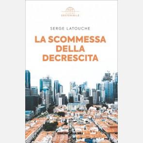 Serge Latouche -La scommessa della decrescita