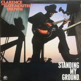 Clarence Gatemouth Brown, Standing My Ground