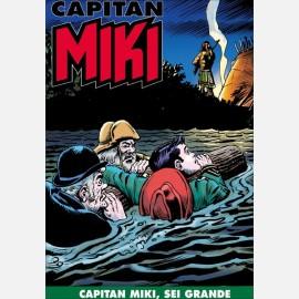 Capitan Miki, sei grande