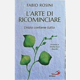 Fabio Rosini - L' arte di ricominciare. Vol I