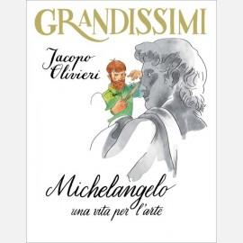 Olivieri / Lissoni, Michelangelo, una vita per l'arte