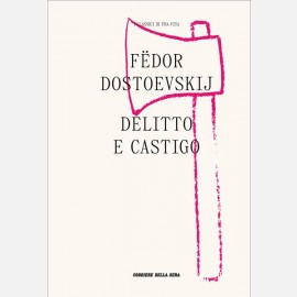 Dostoevskij Fëdor -Delitto e castigo