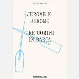 Jerome Jerome Klapka - Tre uomini in barca