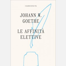 Wolfgang Goethe - Le affinità elettive