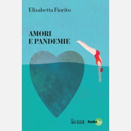 Amori e Pandemie di Elisabetta Fiorito