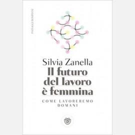 Il futuro del lavoro è femmina di Silvia Zanella