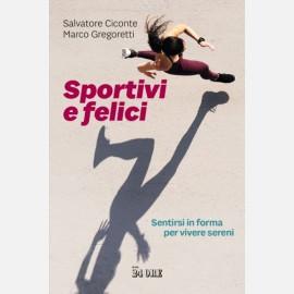 Sportivi e Felici - Sentirsi in forma per vivere sereni