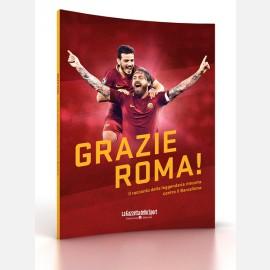 Grazie Roma! (Il racconto della leggendaria rimonta contro il Barcellona)