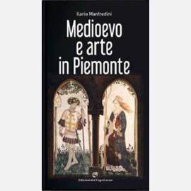 Medioevo e arte in Piemonte di Ilario Manfredini