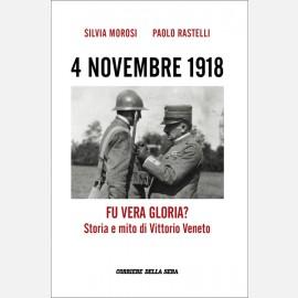4 NOVEMBRE 1918 - Fu vera gloria? Storia e mito di Vittorio Veneto