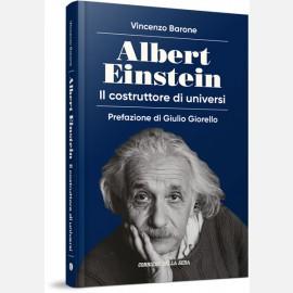 Albert Einstein - Il costruttore di universi