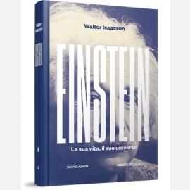 Einstein - La sua vita, il suo universo di Walter Isaacson