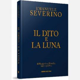 Il dito e la Luna di Emanuele Severino