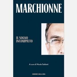 Marchionne - Il sogno incompiuto