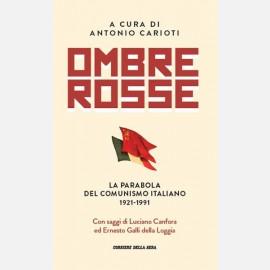 Ombre Rosse - La parabola del comunismo italiano