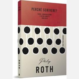 Perché scrivere? di Philip Roth