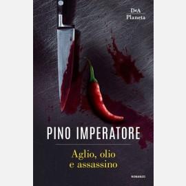 Aglio, olio e assassino di Pino Imperatore