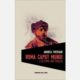 Roma Caput Mundi: L'ultima Battaglia
