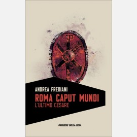 Roma Caput Mundi: L'ultimo Cesare