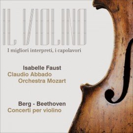 Isabelle Faust - Concerti per violino (Berg/Beethoven)