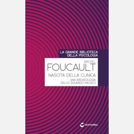 Foucault - Nascita della clinica