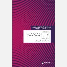 Franco Basaglia - L'utopia della realtà