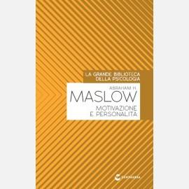 Maslow - Motivazione e personalità