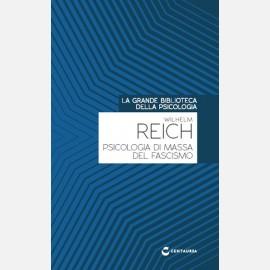 Wilhelm Reich - Psicologia di massa del fascismo