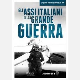 Gli assi italiani della Grande Guerra