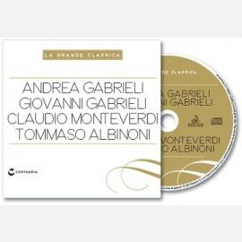 Andrea Gabrieli, Giovanni Gabrieli, Claudio Monteverdi, Tommaso Albinoni