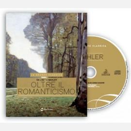 Brahms, Bruckner, Mahler - Oltre il romanticismo