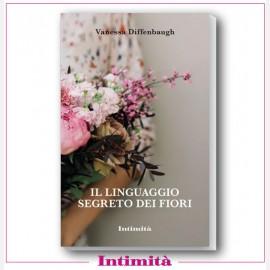 """Intimità + """"Il linguaggio segreto dei fiori"""""""