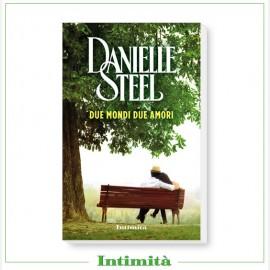 """Intimità + libro Danielle Steel: """"Due Mondi Due Amori"""""""