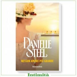 """Intimità + libro Danielle Steel: """"Nessun amore più grande"""""""