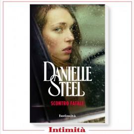 """Intimità + libro Danielle Steel: """"Scontro fatale"""""""