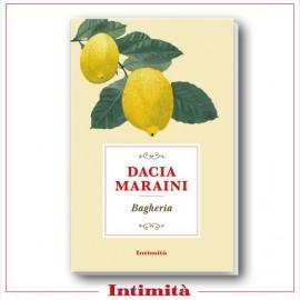 """Intimità + libro di Dacia Maraini """"Bagheria"""""""