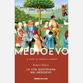 La vita quotidiana nel Medioevo