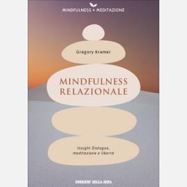 Mindfulness relazionale (Gregory Kramer)