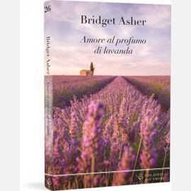 Bridget Asher - Amore al profumo di lavanda.