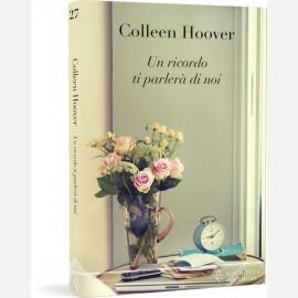 Colleen Hoover - Un ricordo ti parlerà di noi