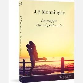 J.P. Monninger - La mappa che mi porta a te