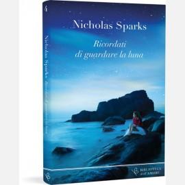 Ricordati di guardare la luna - Nicholas Sparks