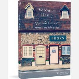 Veronica Henry - Quando l'amore nasce in libreria