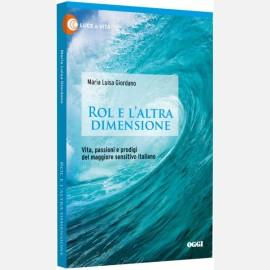 ROL e l'Altra Dimensione di Maria Luisa Giordano