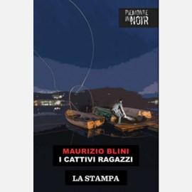 I cattivi ragazzi di Maurizio Blini