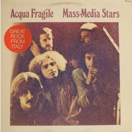 Acqua Fragile - Mass Media Stars